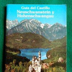 Folletos de turismo: GUIA DE LOS CASTILLOS DE NEUSCHWANSTEIN Y HOHENSCHWANGAU (BAVIERA) - 12 X 17 - . Lote 62294028