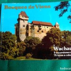 Folletos de turismo: BOSQUES DE VIENA Y WACHAU - 16,5 X 21 - 64 PAGINAS. Lote 62294400