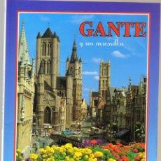 Folletos de turismo: GANTE Y SUS MARAVILLAS - 80 PAGINAS - TEXTO EN ESPAÑOL - 25 X 18,5 - NUEVO . Lote 62296228