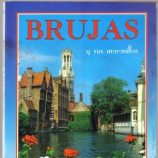 Folletos de turismo: BRUJAS Y SUS MARAVILLAS - 95 PAGINAS + PLANO DE LA CIUDAD - 28 X 18,5. Lote 62296960