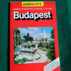 Folletos de turismo: EURO CITY - PLANO DE LA CIUDAD DE BUDAPEST - EDITADO POR PLAZA & JANES . Lote 62299964