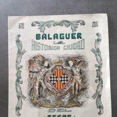 Folletos de turismo: DESPLEGABLE DE BALAGUER, LA HISTÓRICA CIUDAD DEL SEGRE. Lote 63737867