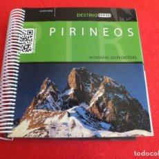 Folletos de turismo: GUIA PIRINEOS 19 ITINERARIOS DESDE URGELL BENASQUE FOIX NIVE..LOS VALLES TENA ARÁN AEZKOA RIPOLLÉS... Lote 66475926