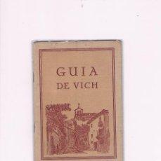 Folletos de turismo: GUÍA DE VICH 1949 TURISMO ANTIGUA INCLUYE FOTOGRAFÍAS. Lote 67165725