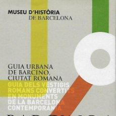 Folletos de turismo: GUIA URBANA DE BARCINO, CIUTAT ROMANA. BARCELONA. CATALUNYA.. Lote 69712349