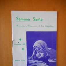 Folletos de turismo: SEMANA SANTA GRANADA 1952. ITINERARIOS Y HORARIOS DE LAS COFRADÍAS. 38 PÁGINAS. BUEN ESTADO. Lote 72320563