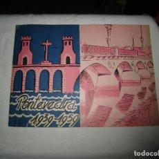 Folletos de turismo: GALICIA.PONTEVEDRA 1939-1959 RESUMEN DE 20 AÑOS DE FECUNDA LABOR. 1959 . Lote 76792331