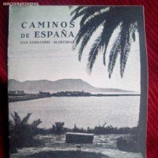Folletos de turismo: ANTIGUO FOLLETO TURISTICO CAMINOS ESPAÑA SAN FERNANDO ALGECIRAS AÑO 1958. Lote 80292885