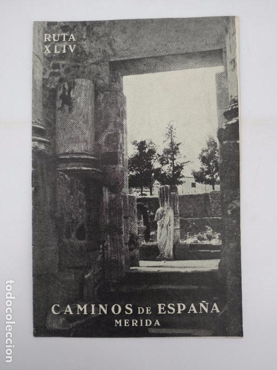 CAMINOS DE ESPAÑA. RUTA XLIV. MÉRIDA COMPAÑÍA ESPAÑOLA DE PENICILINA, 1960 (Coleccionismo - Folletos de Turismo)
