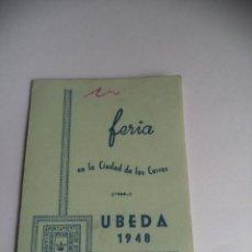 Folletos de turismo: PROGRAMA DE FERIA EN LA CIUDAD DE LOS CERROS UBEDA 1948. Lote 86430316