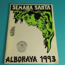 Folletos de turismo: PROGRAMA DE SEMANA SANTA. ALBORAYA 1993. ALBORAIA. Lote 86436240