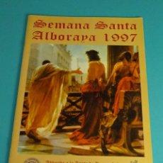 Folletos de turismo: PROGRAMA DE SEMANA SANTA. ALBORAYA 1997. ALBORAIA. Lote 86436376