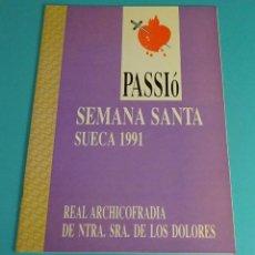 Folletos de turismo: PROGRAMA DE SEMANA SANTA. REAL ARCHICOFRADÍA DE NTRA. SRA. DE LOS DOLORES. SUECA 1991. Lote 86436764