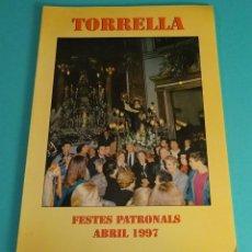 Folletos de turismo: PROGRAMA FESTES PATRONALS. TORRELLA ABRIL 1997. Lote 86438420