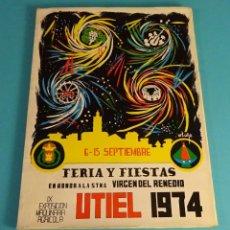 Folletos de turismo: FERIA Y FIESTAS EN HONOR A LA STMA. VIRGEN DEL REMEDIO. UTIEL 1974. Lote 89440000