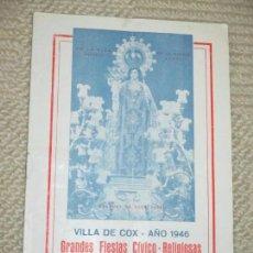 Folletos de turismo: PROGRAMA GRANDES FIESTAS CÍVICO RELIGIOSAS EN COX, ALICANTE, 1946. Lote 89440048