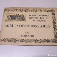 Folletos de turismo: PROGRAMA FESTES COMMEMORATIVES DEL X ANIVERSARI DE AGRUPACIÓ DE BONS AMICS. ANY 1928. Lote 89648360