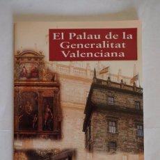 Folletos de turismo: EL PALAU DE LA GENERALITAT VALENCIANA - 2002 - 40 PAGINAS - 23 CM X 14 CM. Lote 90546855