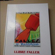 Folletos de turismo: LIBRO FALLERO 1994 - LLIBRE FALLER - JUNTA CENTRAL FALLERA - VALENCIA FALLAS - FALLA. Lote 93658405