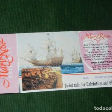 Folletos de turismo: BILLETE ENTRADA MUSEO MARY ROSE EN PORTSMOUTH - 1991 - BARCOS. Lote 95809727