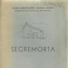 Folletos de turismo: 719.-ESQUI-LA MOLINA-REFUGIO DE SEGREMORTA-CLUB MONTAÑES BARCELONES-1945. Lote 96097367