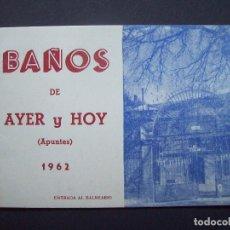 Folletos de turismo: BAÑOS DE AYER Y HOY 1962 - BALNEARIO BAÑOS DE MONTEMAYOR .. Lote 97089231