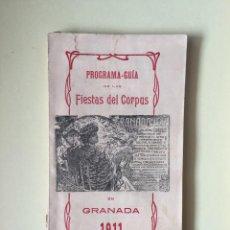 Folletos de turismo: GRANADA- PROGRAMA GUIA DE LAS FIESTAS DEL CORPUS 1.911. Lote 99922095