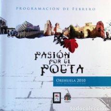 Folletos de turismo: PASION POR EL POETA-MIGUEL HÉRNANDEZ ORIHUELA ( ALICANTE)CENTENARIO-PROGRAMACION FEBRERO-32 PAG . Lote 101759067