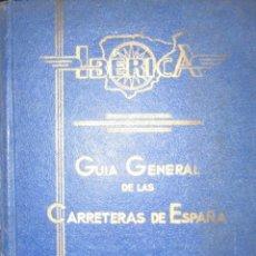 Folletos de turismo: IBÉRICA. GUÍA GENERAL DE LAS CARRETERAS DE ESPAÑA DE LOS AÑOS 50.. Lote 102737663