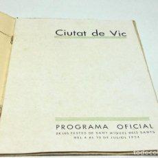 Folletos de turismo: VIC - PROGRAMA OFICIAL DE LES FESTES DE SANT MIQUEL DELS SANTS - JULIOL 1934 - VIC . Lote 110083819