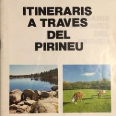 Folletos de turismo: ITINERARIS A TRAVES DEL PIRINEU. AÑO 1988.. Lote 110545852