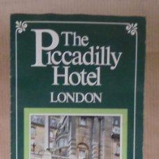 Folletos de turismo: FOLLETO PUBLICITARIO HOTEL PICADILLY - LONDRES - 1981 - DESPLEGABLE. Lote 111341159