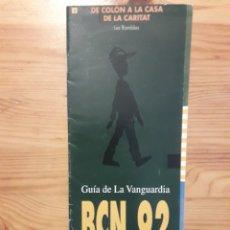 Folletos de turismo: GUIA VANGUARDIA BCN 92 COLON A CASA CARITAT EPOCA JUEGOS OLIMPICOS OLYMPIC. Lote 111790958