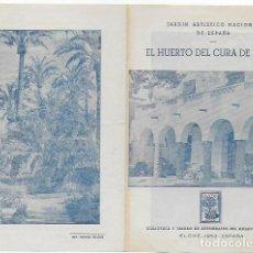 Brochures de tourisme: JARDÍN ARTÍSTICO DEL HUERTO DEL CURA DE ELCHE. 1953. 16X11 CM. 4 P.. Lote 111812051