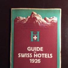 Folletos de turismo: GUIA HOTELES SUIZOS 1926. GUIDE TO SWISS HOTELS. PUBLISH BY SWISS HOTEL PROPIETORS' ASSOCIATION. Lote 107751192