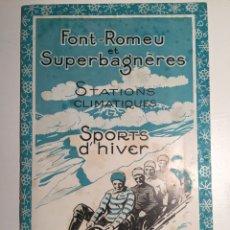 Folletos de turismo: 1926 - 1927 FOLLETO ESTACIÓN DE ESQUÍ FONT- ROMEU. FRANCÉS. Lote 112262414