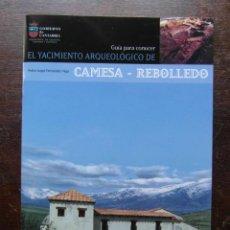 Folletos de turismo: GUIA PARA CONOCER EL YACIMIENTO ARQUEOLOGICO DE CAMESA - REBOLLEDO. CANTABRIA. SANTANDER 2004. Lote 113263615