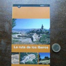 Folletos de turismo: LA RUTA DE LOS IBEROS. Lote 113263775