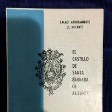 Folletos de turismo: FOLLETO DEL AYUNTAMIENTO DE ALICANTE SOBRE EL CASTILLO DE SANTA BARBARA POR MIGUEL CASTELLO VILLENA. Lote 113277107