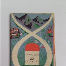 Folletos de turismo: FOLLETO TURISMO. CARRETERAS DE FRANCIA. CONTIENE DESPLEGABLE CON CARRETERAS. W. Lote 113593991