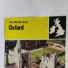Folletos de turismo: ANTIGUO FOLLETO THE BRITISH ISLES OXFORD AÑOS 70. Lote 114094750