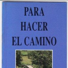 Folletos de turismo: REVISTA FOLLETO TURISMO - PARA HACER EL CAMINO DE SANTIAGO - GALICIA. Lote 114808407