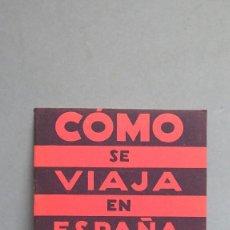 Folletos de turismo: FOLLETO. COMO SE VIAJA EN ESPAÑA. COMUNICACIONES HOTELES. PATRONATO NACIONAL DE TURISMO. Lote 114822687