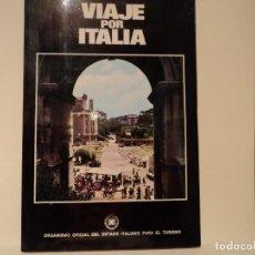 Folletos de turismo: VIAJE POR ITALIA ITINERARIOS. Lote 115574495