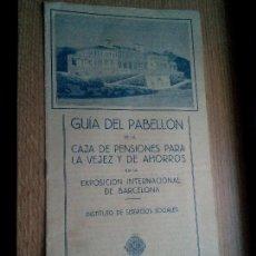 Foglietti di turismo: EXPOSICIÓN INTERNACIONAL DE BARCELONA 1929. GUÍA DEL PABELLÓN DE LA CAJA DE PENSIONES. Lote 117420063