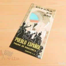 Folletos de turismo: FOLLETO PUEBLO ESPAÑOL - PALMA DE MALLORCA - AÑOS 50. Lote 118252803