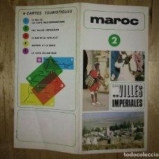 Folletos de turismo: MAROC 2 LES VILLES IMPERIALES MARRUECOS ANTIGUO FOLLETO DE TURISMO EN FRANCÉS 40CM X 42CM R50. Lote 120586111