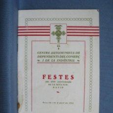 Folletos de turismo: CENTRE AUTONOMISTA DEPENDENTS COMERÇ I INDUSTRIA. PROGRAMA FESTES ANIVERSARI 1922. Lote 121967855