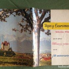 Folletos de turismo: VIAJES INTERNACIONAL EXPRESO - VIAJES Y EXCURSIONES - SELECCIÓN DE 1956. Lote 124436199