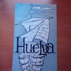 Folletos de turismo: HUELVA - 1964 DATOS INFORMATIVOS - PUBLICACIONES DE LA SUBSECRETARIA DE TURISMO - INCLUYE PLANO. Lote 125903443